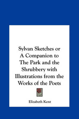 Picture of Sylvan Sketches or a Companion to the Park and the Shrubbery with Illustrations from the Works of the Poets