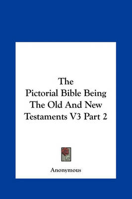 Picture of The Pictorial Bible Being the Old and New Testaments V3 Part 2