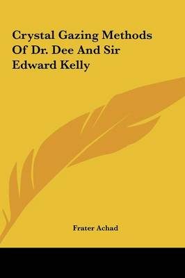 Picture of Crystal Gazing Methods of Dr. Dee and Sir Edward Kelly