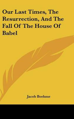 Picture of Our Last Times, the Resurrection, and the Fall of the House of Babel
