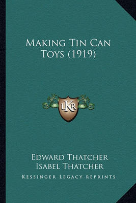 Picture of Making Tin Can Toys (1919) Making Tin Can Toys (1919)