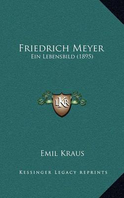 Picture of Friedrich Meyer: Ein Lebensbild (1895)
