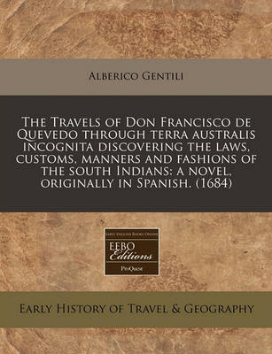 Picture of The Travels of Don Francisco de Quevedo Through Terra Australis Incognita Discovering the Laws, Customs, Manners and Fashions of the South Indians: A Novel, Originally in Spanish. (1684)
