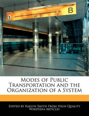 Picture of Modes of Public Transportation and the Organization of a System