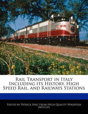 Picture of Rail Transport in Italy Including Its History, High Speed Rail, and Railways Stations