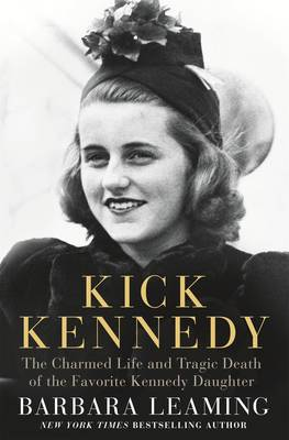 Picture of Kick Kennedy: The Charmed Life and Tragic Death of the Favorite Kennedy Daughter