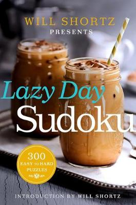 Picture of Will Shortz Presents Lazy Day Sudoku: 300 Easy to Hard Puzzles