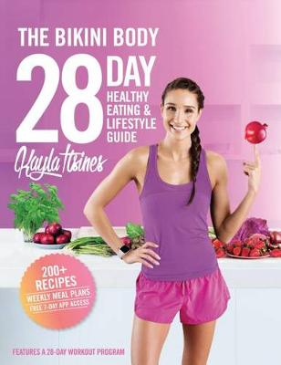 Picture of The Bikini Body 28-Day Healthy Eating & Lifestyle Guide  : 200 Recipes and Weekly Menus to Kick Start Your Journey