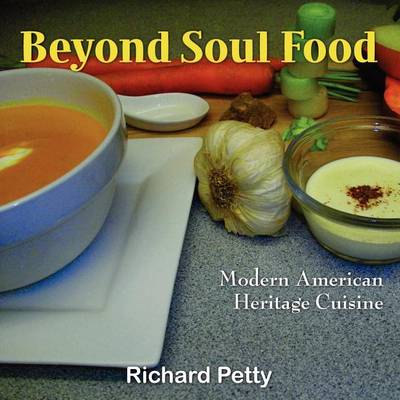 Picture of Beyond Soul Food, Modern American Heritage Cuisine