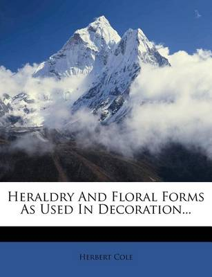 Picture of Heraldry and Floral Forms as Used in Decoration...