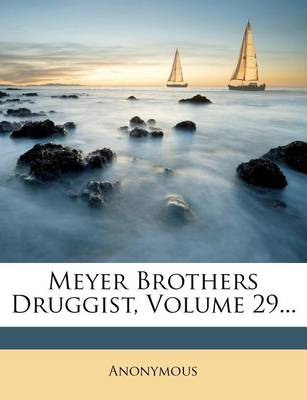 Picture of Meyer Brothers Druggist, Volume 29...