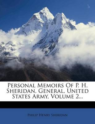 Picture of Personal Memoirs of P. H. Sheridan, General, United States Army, Volume 2...