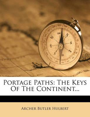 Picture of Portage Paths: The Keys of the Continent...