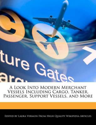 Picture of A Look Into Modern Merchant Vessels Including Cargo, Tanker, Passenger, Support Vessels, and More