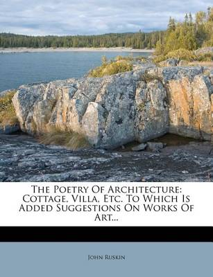 Picture of The Poetry of Architecture: Cottage, Villa, Etc. to Which Is Added Suggestions on Works of Art...