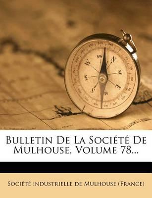 Picture of Bulletin de La Societe de Mulhouse, Volume 78...