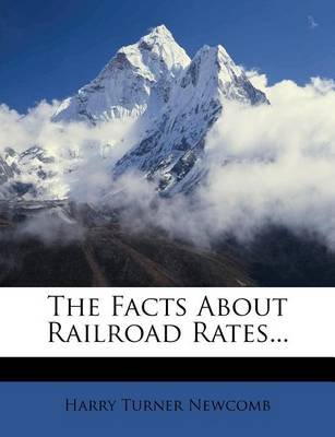 Picture of The Facts about Railroad Rates...