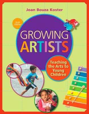 Picture of Growing Artists: Teaching the Arts to Young Children
