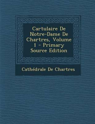 Picture of Cartulaire de Notre-Dame de Chartres, Volume 1