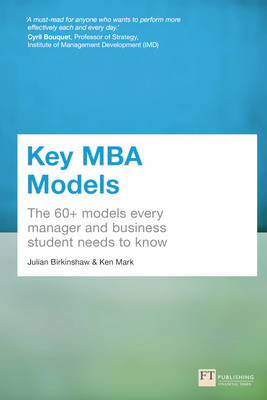 Picture of Key MBA Models: The 60+ Models Every Manager and Business Student Needs to Know