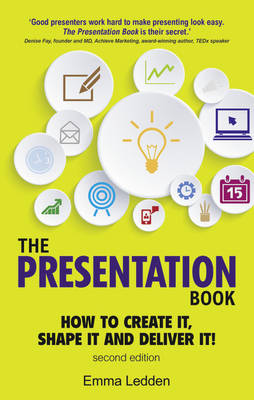 Picture of The Presentation Book: How to Create it, Shape it and Deliver it! Improve Your Presentation Skills Now