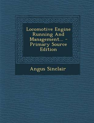 Picture of Locomotive Engine Running and Management... - Primary Source Edition