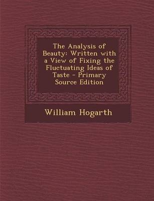 Picture of The Analysis of Beauty: Written with a View of Fixing the Fluctuating Ideas of Taste
