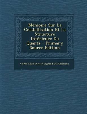 Picture of Memoire Sur La Cristallisation Et La Structure Interieure Du Quartz - Primary Source Edition