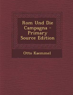 Picture of ROM Und Die Campagna - Primary Source Edition