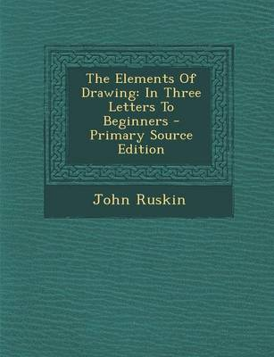 Picture of The Elements of Drawing: In Three Letters to Beginners