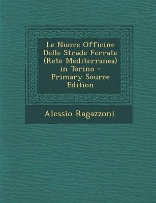 Picture of Le Nuove Officine Delle Strade Ferrate (Rete Mediterranea) in Torino - Primary Source Edition