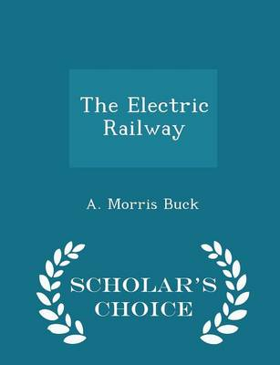 Picture of The Electric Railway - Scholar's Choice Edition