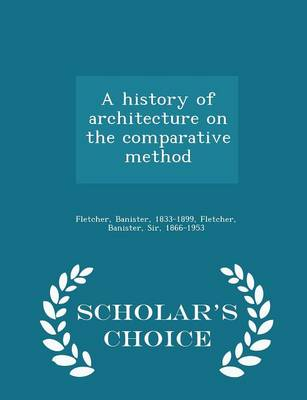 Picture of A History of Architecture on the Comparative Method - Scholar's Choice Edition