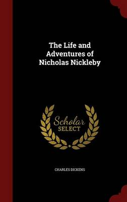 Picture of The Life and Adventures of Nicholas Nickleby