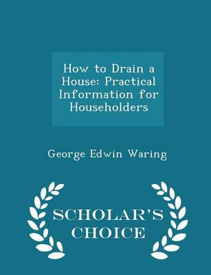 Picture of How to Drain a House: Practical Information for Householders - Scholar's Choice Edition