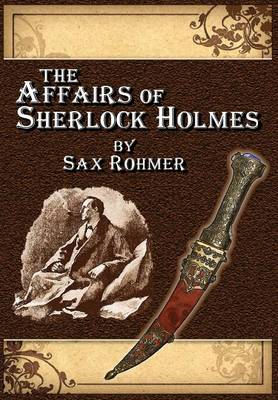 Picture of The Affairs of Sherlock Holmes * by Sax Rohmer