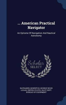 Picture of ... American Practical Navigator: An Epitome of Navigation and Nautical Astronomy
