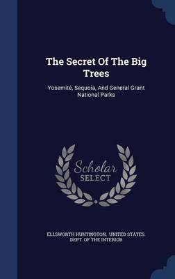 Picture of The Secret of the Big Trees: Yosemite, Sequoia, and General Grant National Parks