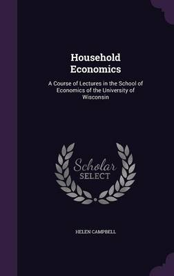 Picture of Household Economics: A Course of Lectures in the School of Economics of the University of Wisconsin
