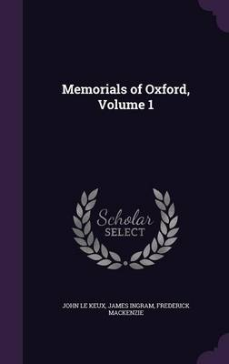 Picture of Memorials of Oxford, Volume 1