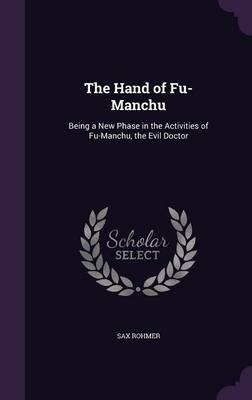 Picture of The Hand of Fu-Manchu: Being a New Phase in the Activities of Fu-Manchu, the Evil Doctor