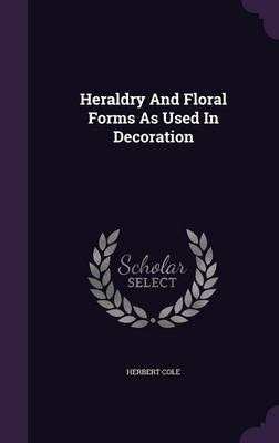 Picture of Heraldry and Floral Forms as Used in Decoration