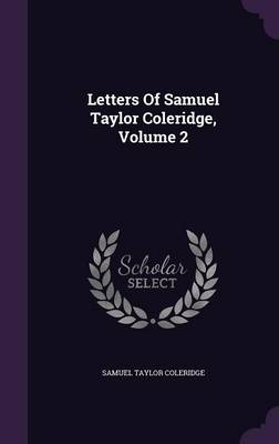 Picture of Letters of Samuel Taylor Coleridge, Volume 2