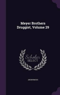 Picture of Meyer Brothers Druggist, Volume 29