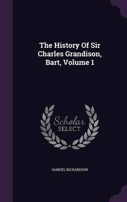 Picture of The History of Sir Charles Grandison, Bart, Volume 1
