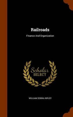 Picture of Railroads: Finance and Organization