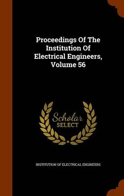 Picture of Proceedings of the Institution of Electrical Engineers, Volume 56