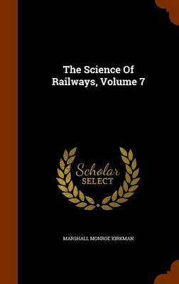 Picture of The Science of Railways, Volume 7