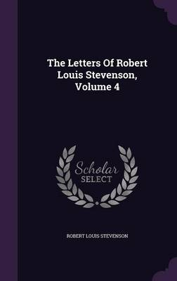 Picture of The Letters of Robert Louis Stevenson, Volume 4