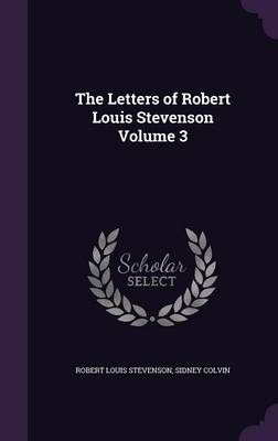 Picture of The Letters of Robert Louis Stevenson Volume 3